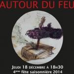 Autour du feu : fête saisonnnière jeudi 18 décembre 2014 à 18h30