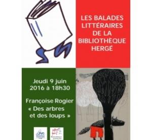 Des arbres et des loups : balade littéraire avec Françoise Rogier – jeudi 9 juin 2016 à 18h30