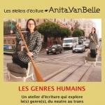 Les genres humains : atelier d'écriture avec Anita Van Belle – Samedi 11/02, 18/02, 4/03, 11/03, 18/03 à 14h
