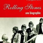Rolling Stones, une biographie par François Bon