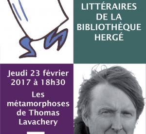 Les métamorphoses de Thomas Lavachery : une balade littéraire – Jeudi 23 février 2017 à 18h30