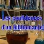 Les confidences d'un biblioman(e)